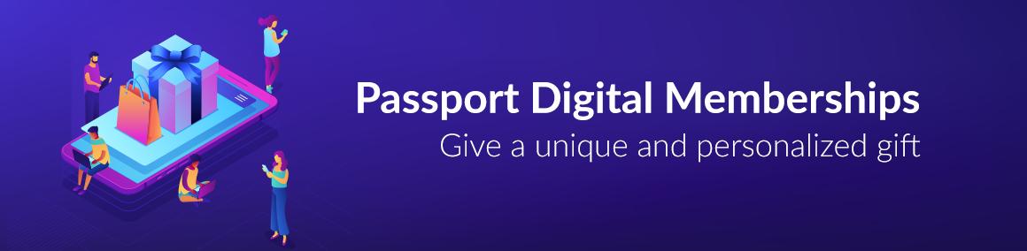 Passport Digital Memberships